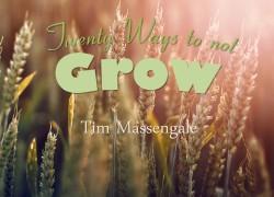 20 ways to not grow