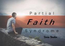 Partial Faith Syndrome