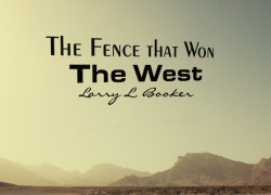 The Fence that Won the West