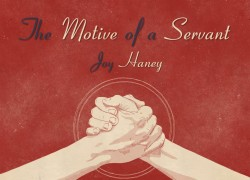 The Motive of a Servant